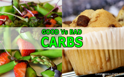 Good Vs bad Carbs danny Personal Trainer Blog