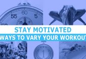 Stay Motivated: 5 Ways to Vary Your Workout Routine